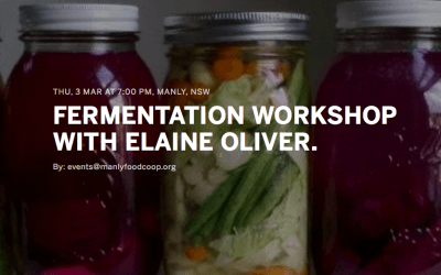 Fermentation Workshop with Elaine Oliver (FREE Member Exclusive), Thursday March 3, 2016