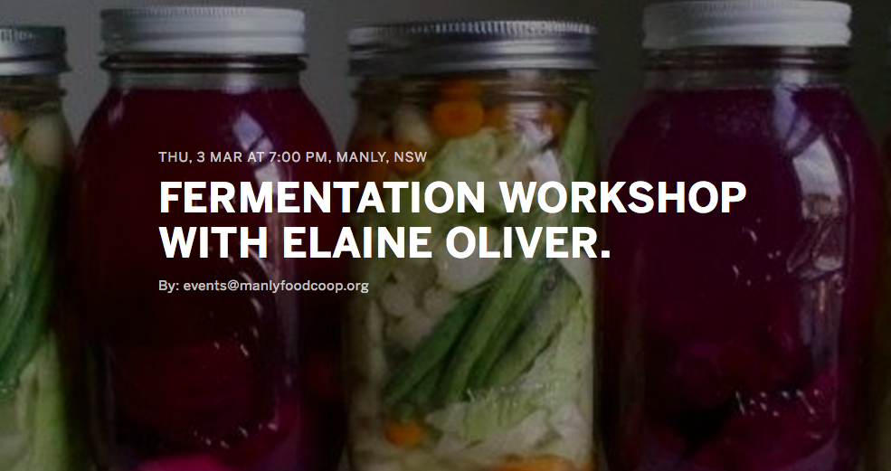 Fermentation Workshop with Elaine Oliver (FREE Member Exclusive), Thursday March 3, 2016